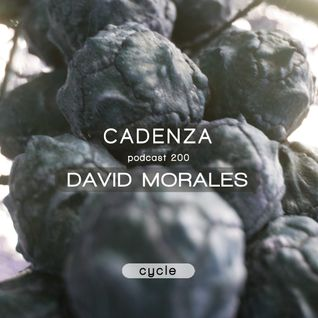 Cadenza Podcast | 200 - David Morales (Cycle)