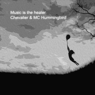 Music is the healer  by  Chevalier & MC Hummingbird