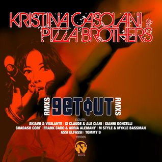 Kristina Casolani & Pizza Brothers - Get Out (Skiavo & Vigilante Remix)