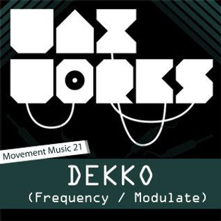 Movement Music 21: DEKKO (Frequency/Invisible/Modulate) DNB