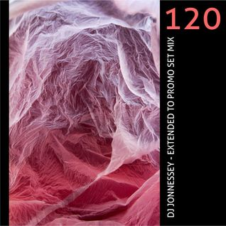 DJ JONNESSEY - EXTENDED TO PROMO SET MIX 120
