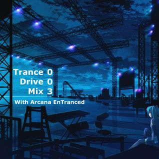 Arcana EnTranced Pres. Trance Drive Mix ~ Episode 003