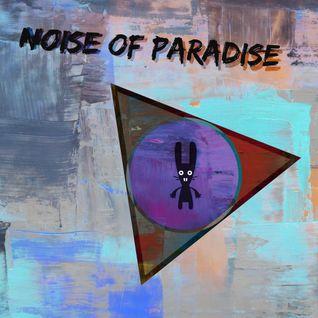 NOISE OF PARADISE