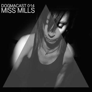 Dogmacast 014 Miss Mills
