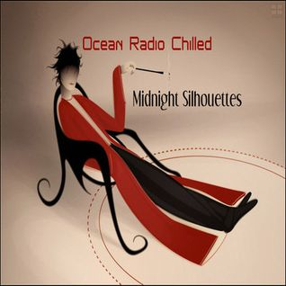"Ocean Radio Chilled ""Midnight Silhouettes"" (5-3-15)"