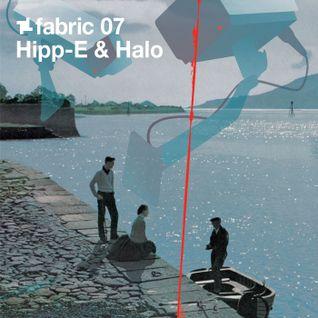 fabric 07: Hipp-E and Halo 30 Min Radio Mix