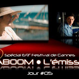 Spécial 69e Festival de Cannes #05
