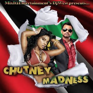 Chutney Madness Presented by Official Dj West