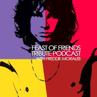 A Feast of Friends a DOORS & JIM MORRISON Tribute Podcast with Freddie Morales