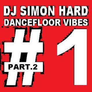 DJ Simon Hard - Dancefloor Vibes Vol.1 [Pt.II]