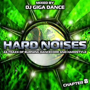 HARD NOISES Chapter 8 - mixed by DJ Giga Dance