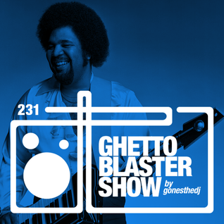 GHETTOBLASTERSHOW #231 (sept. 12/15) !! NEW SEASON START !!