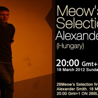 Alexander Smith guestmix to 28Meow's Selection 18.03.2012.