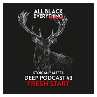 "Stoican - ALL BLACK EVERYTHING PODCAST 003 - ""Fresh Start"""