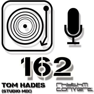 Rhythm Converted Podcast 162 with Tom Hades