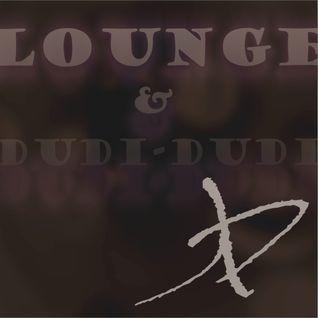 LOUNGE & DUDi-DUDi