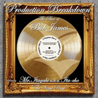 """PRODUCTION BREAKDOWN"" The Best of ""BOB JAMES"""