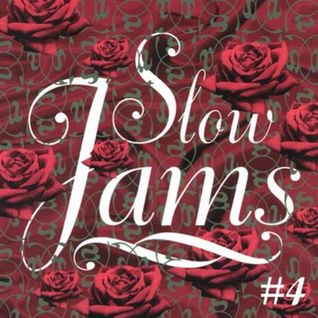 Slow Jams Session #4 28/02/16