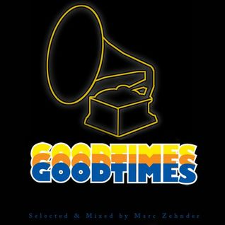 Marc Zehnder - GOOD TIMES Vol.1