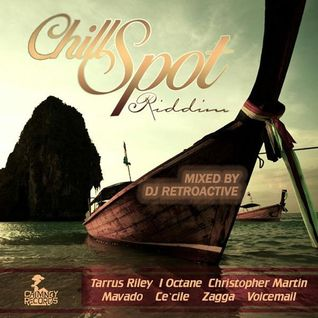 DJ RetroActive - Chill Spot Riddim Mix [Chimney Records] March 2012