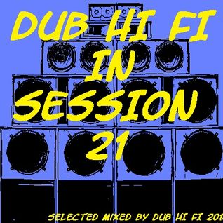 Dub Hi Fi In Session 21