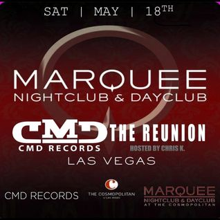 CMD Records Night *The ReUnion* powered by CMD Radio & Marquee ,Las Vegas 18/05/2013