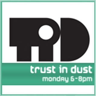 Trust in Dust on @spaceinvaderfm August 2012