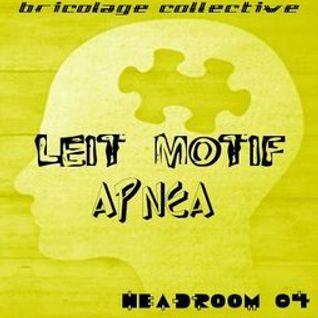 "Headroom 04 : Leit Motif presents ""Apnea"""