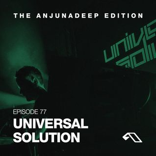 The Anjunadeep Edition 77 With Universal Solution