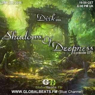 Dirk pres. Shadows Of Deepness 077 (29th Jan. 2016) on Globalbeats.FM [blue channel]