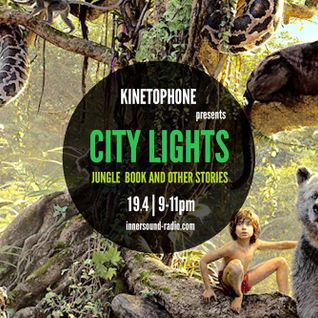 CITY LIGHTS_SEASON 7_THE JUNGLE BOOK & OTHER STORIES (2016 SCORES)_19 April_InnersoundRadio