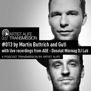Martin Buttrich & Guti - Artist Alife Tranmission #13