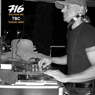 716 Exclusive Mix - TBC : Cosmic Mind