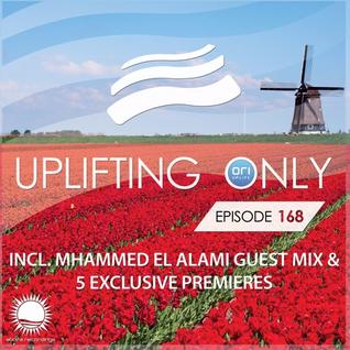 Ori Uplift - Uplifting Only 168 (April 28, 2016) (incl. Mhammed El Alami Guestmix)