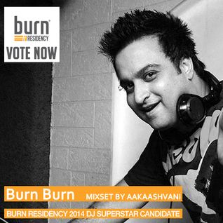 burn Residency 2014 - BurnBurn - mix by Aakaashvani