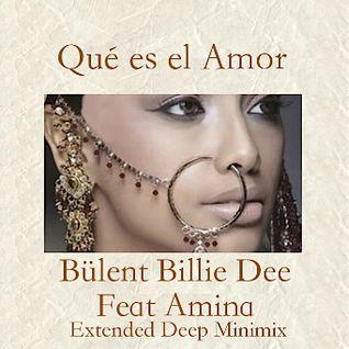 Qué es el Amor-Deep Minimix - Bülent Billie Dee Feat Amina-demo 128kbit tracklist 1- Original Mix  2