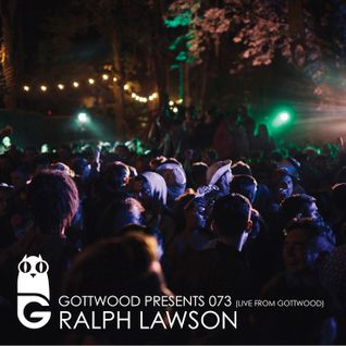 Gottwood Presents 073 - Ralph Lawson
