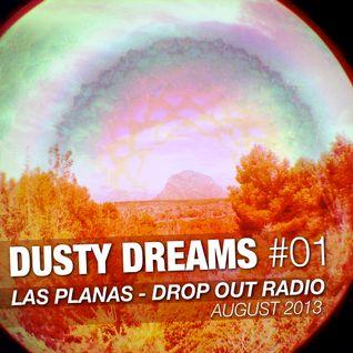DUSTY DREAMS #01 - Las Planas Drop Out Radio - August 2013