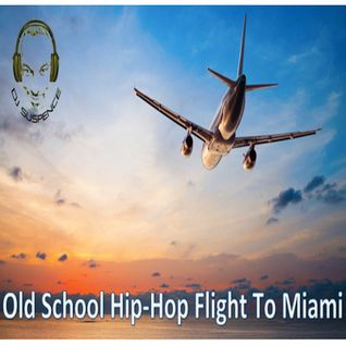 Old School Hip-Hop Flight To Miami