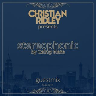 Guestmix for Stereophonics by Calmy Nate May 2014
