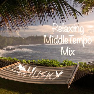 DJ HUSKY - リラックスしてる時に聞きたい Middle Tempo Mix -