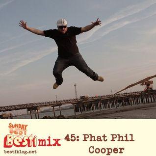 Besti-mix 45: Phat Phil Cooper