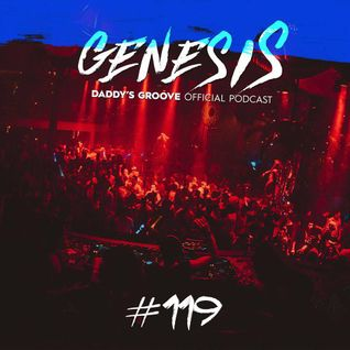 Genesis #119 - Daddy's Groove Official Podcast (Presented by Brandnite.com)