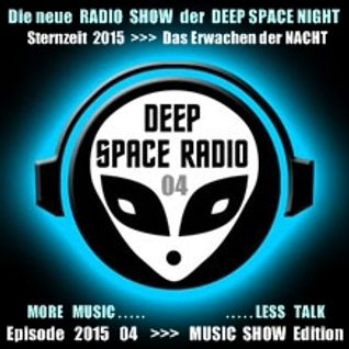 DEEP SPACE RADIO - Sternzeit 2015 - Episode 04 - MUSIC SHOW Edition - MORE MUSIC . . . LESS TALK