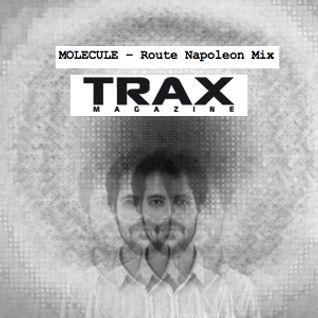 MOLECULE - Route Napoleon Mix for Trax Magazine (Nov. 2012)