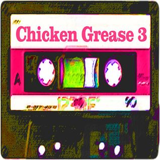 Chicken Grease Vol.3