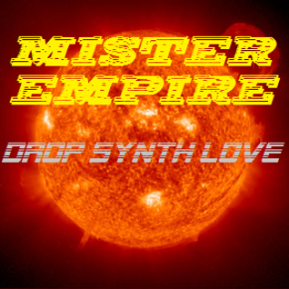 Mister Empire - Drop Synth Love (Original Mix)