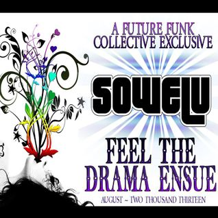 SOWELU - FEEL THE DRAMA ENSUE