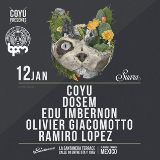 COYU (PART 1) - SUARA SHOWCASE @ LA SANTANERA - THE BPM FESTIVAL 2016