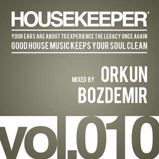 HOUSEKEEPER Podcast.010 Mixed By ORKUN BOZDEMIR